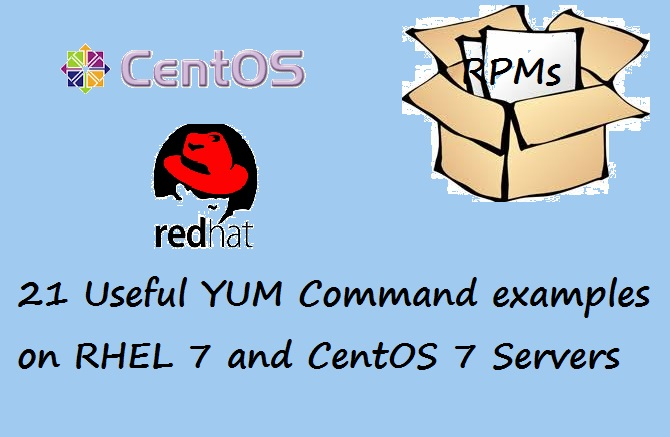 21 Useful Yum Command Examples on RHEL 7 and CentOS 7 Servers