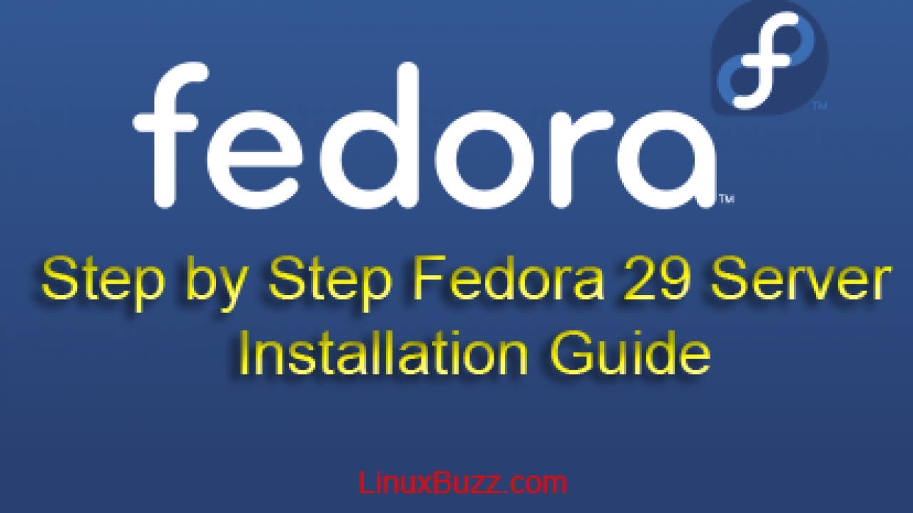 Step by Step Fedora 29 Server Installation Guide with